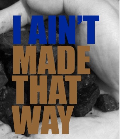 I ain't made that way poster